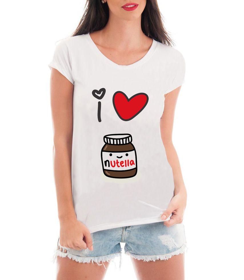 Camiseta Tshirt Blusa Feminina I Love Nutella - Personalizada  Estampadas   ... b34d7bfb2f5