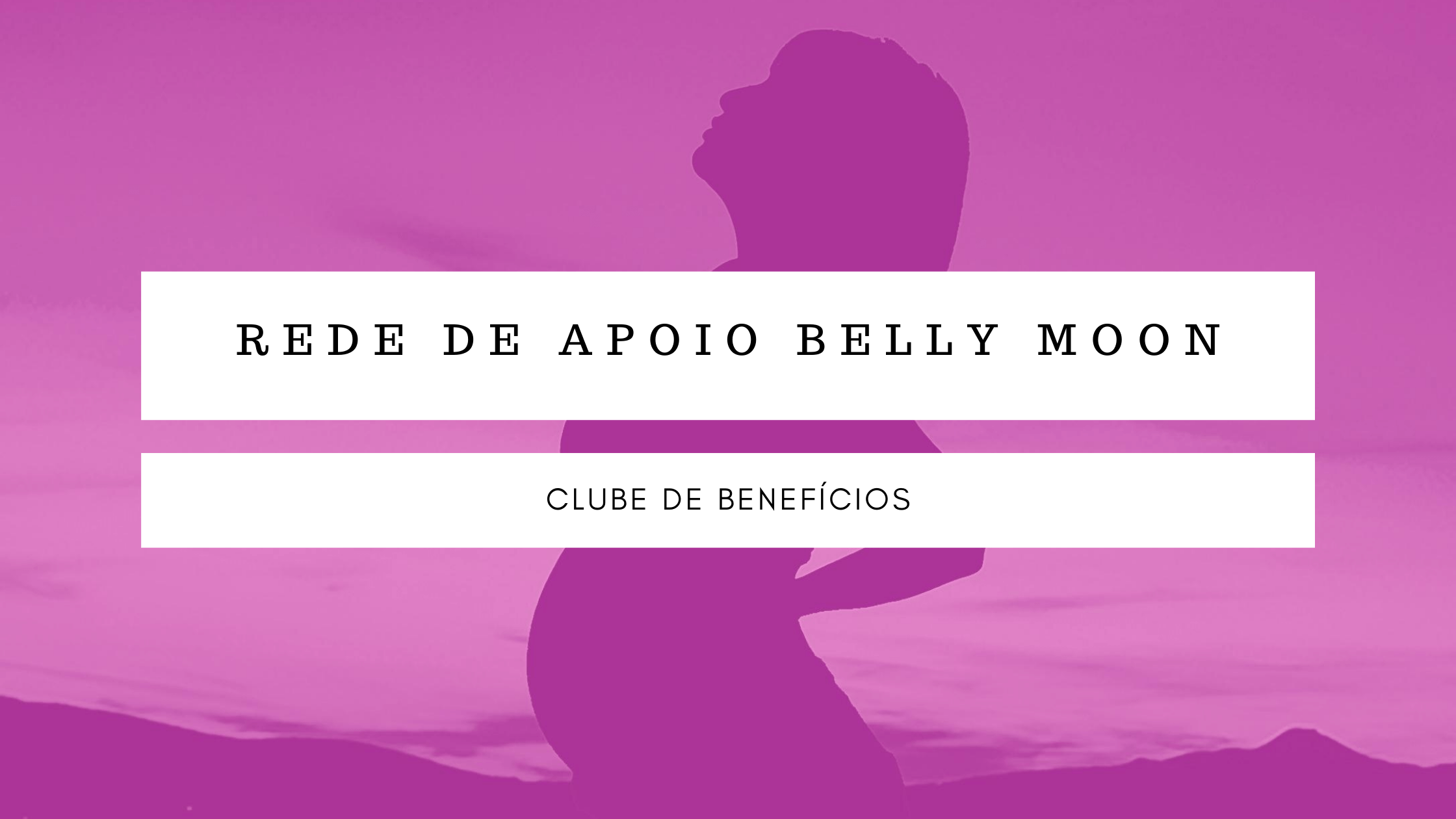 Clube de Benefícios Belly Moon