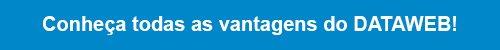Conheça todas as vantagens do Dataweb