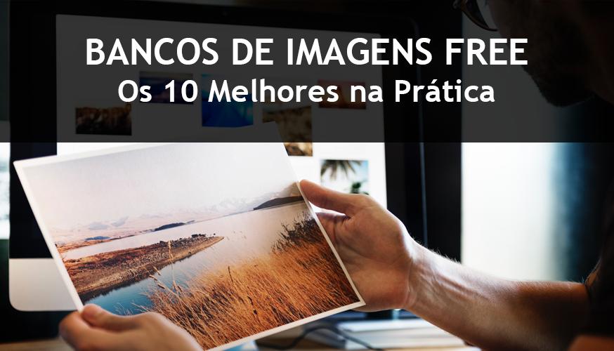 10 Melhores Bancos de Imagem Free na Prática