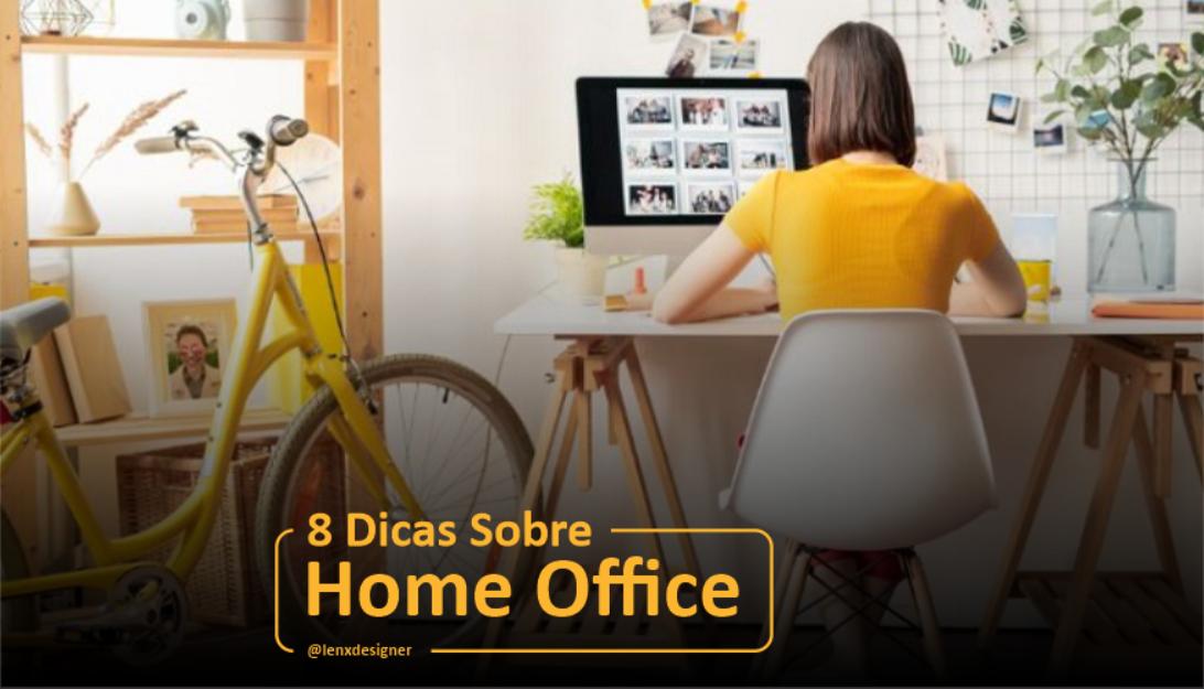 8 Dicas Sobre Home Office