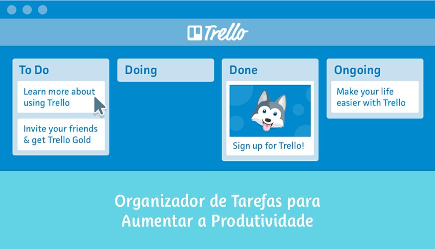 Trello: Organizador de tarefas para aumentar a produtividade