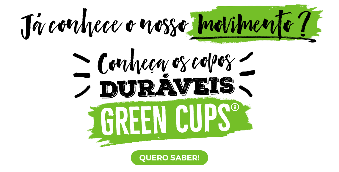 Copos Duráveis Green Cups