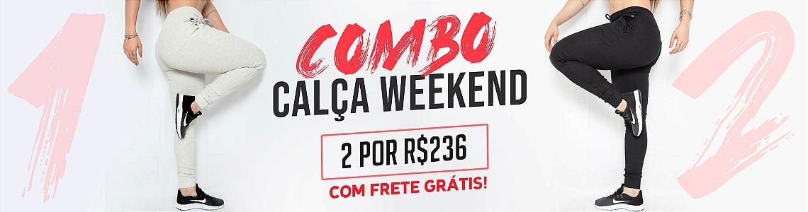 Combo Calça Weekend