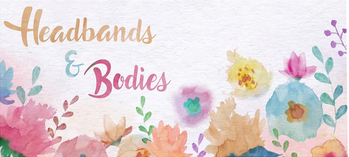 Bodies e Headbands