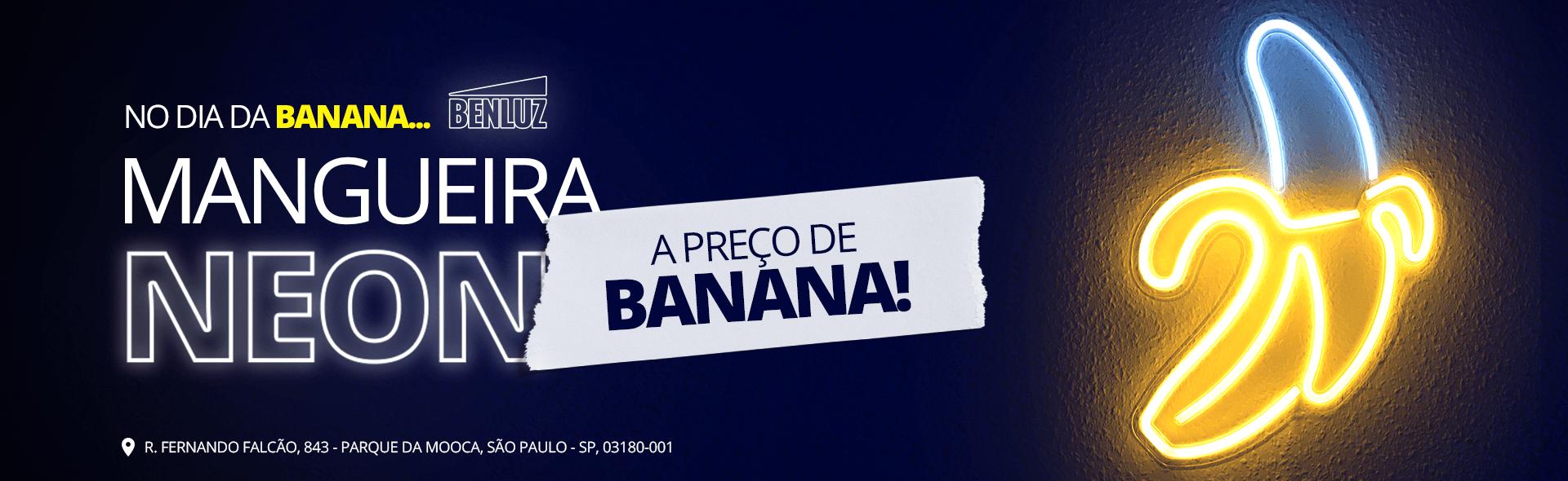 Preço de Banana - Mangueira Neon