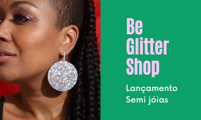 Banner Lançamento Be Glitter Shop Hananza