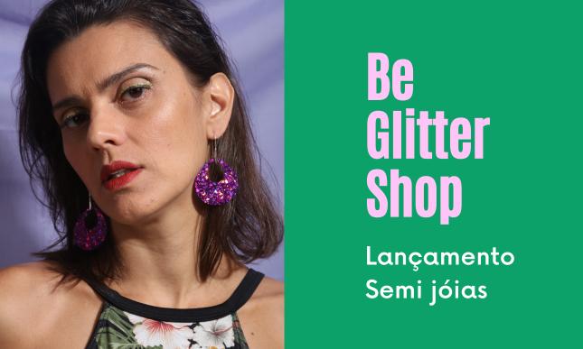 Banner Lançamento Be Glitter Shop Paulinha