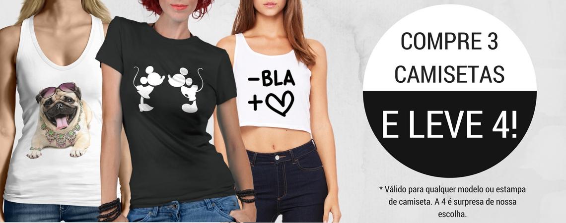 Compre 3 Leve 4 Camisetas Femininas