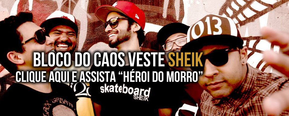 Bloco do Caos veste SHEIK