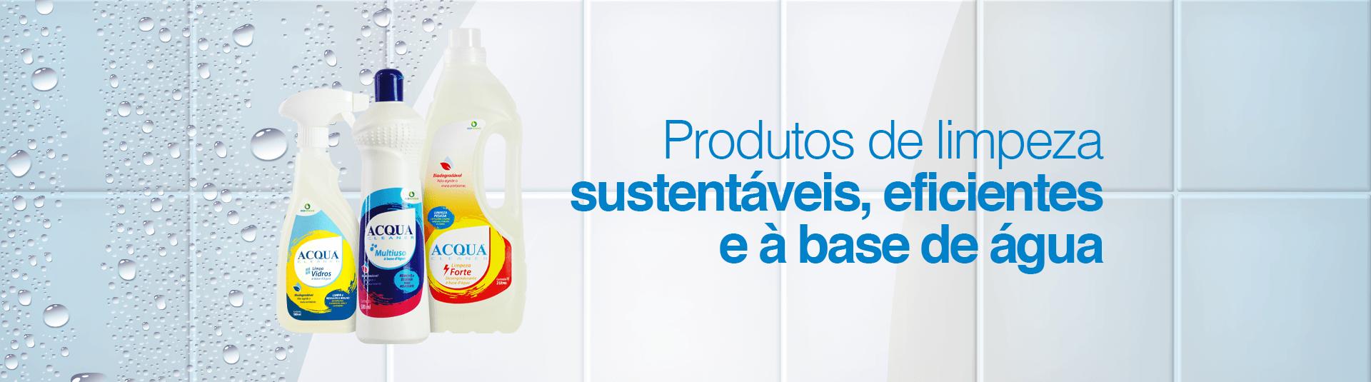 Sustentáveis, eficientes e a Base de água