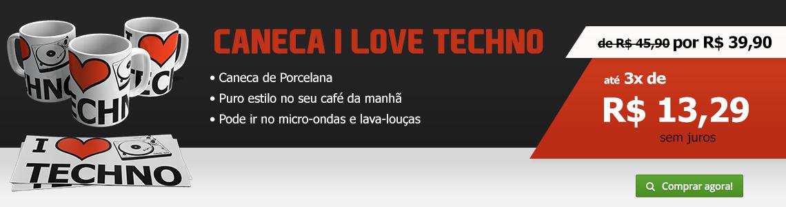 Caneca I love Techno