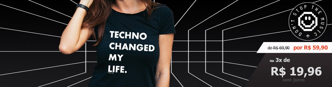 Techno changed my life