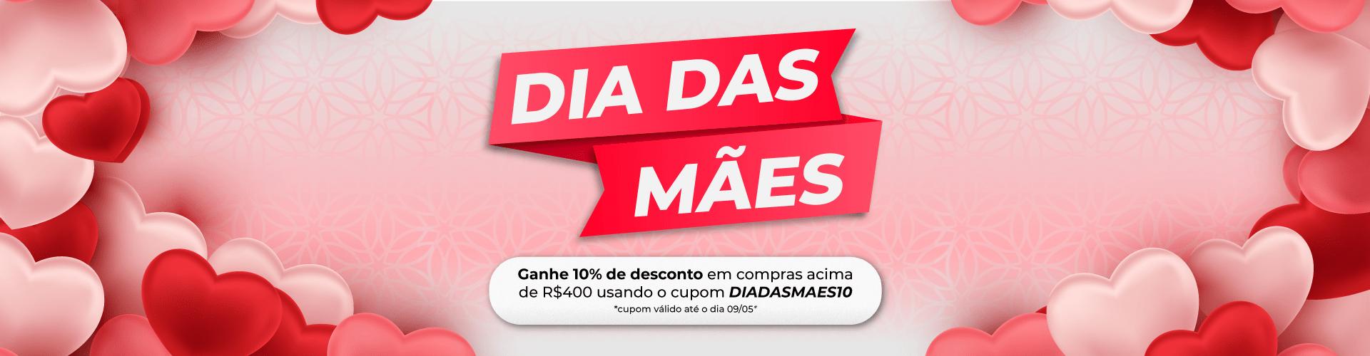 CAMPANHA PROMOCIONAL DIA DAS MÃES - CUPOM 10%
