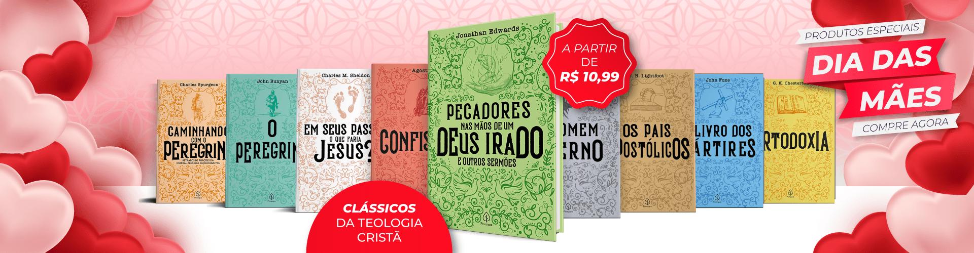 CLÁSSICOS DA LITERATURA CRISTÃ -  CAMPANHA DIA DAS MÃES