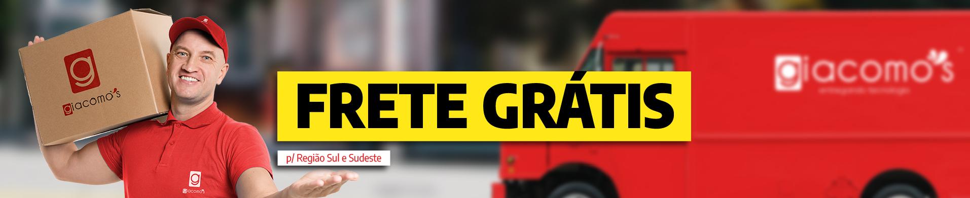 Frete Grátis - Sul/Sudeste