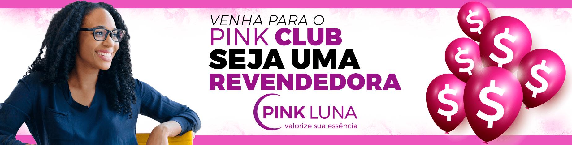 Pink Club - Revendedoras