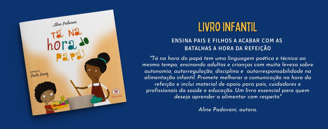 Livro - Tá na hora do papá - Aline Padovani