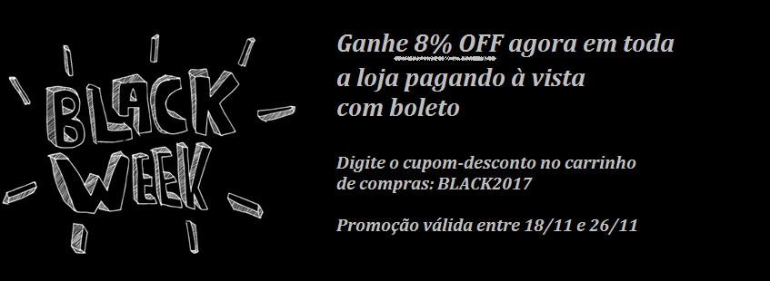 BLACK WEEK 2017 - GANHE DESCONTO NO BOLETO
