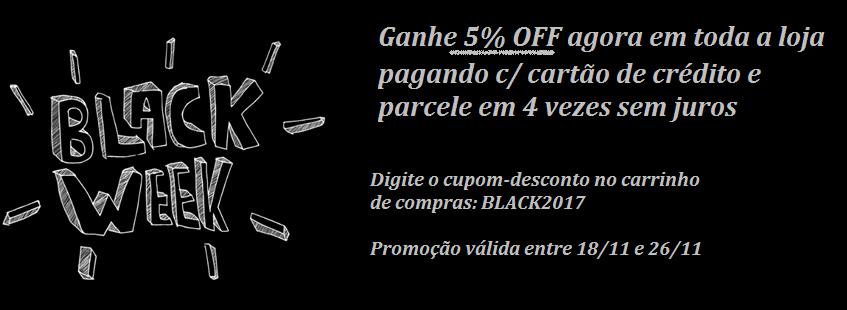 BLACK WEEK 2017 - GANHE DESCONTO NO CARTÃO