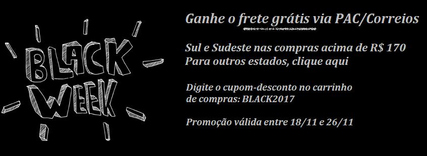 BLACK WEEK 2017 - GANHE FRETE GRÁTIS