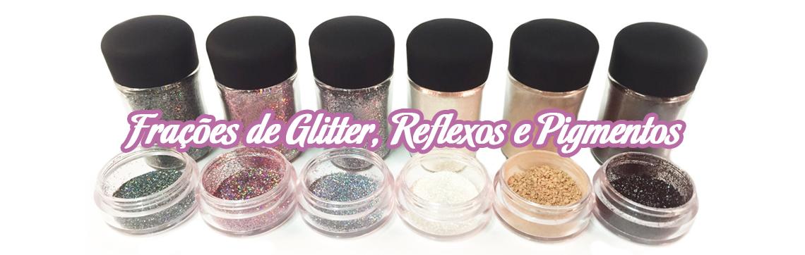 Frações de Glitter, Reflexos e Pigmentos