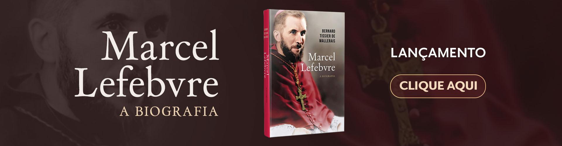 Lançamento - Mons. Lefebvre, a Biografia