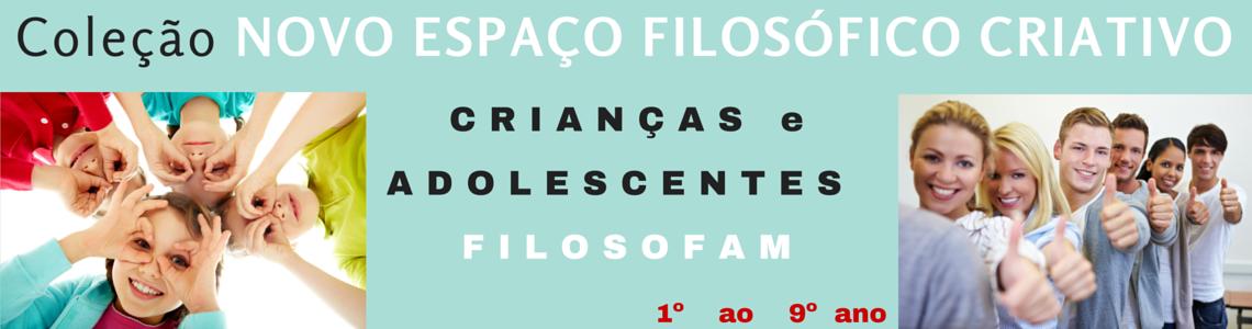 Coleção Novo Espaço Filosófico Criativo - 1º ao 9º ano