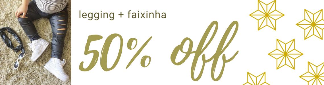 legging + faixinha 50% off