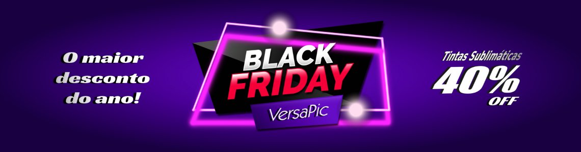 Black Friday Tintas Sublimáticas VersaPic
