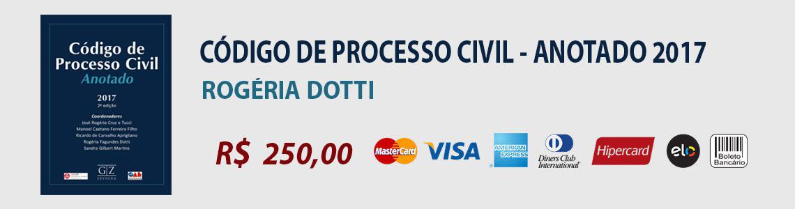 Código de Processo Civil Anotado - Rogéria Dotti