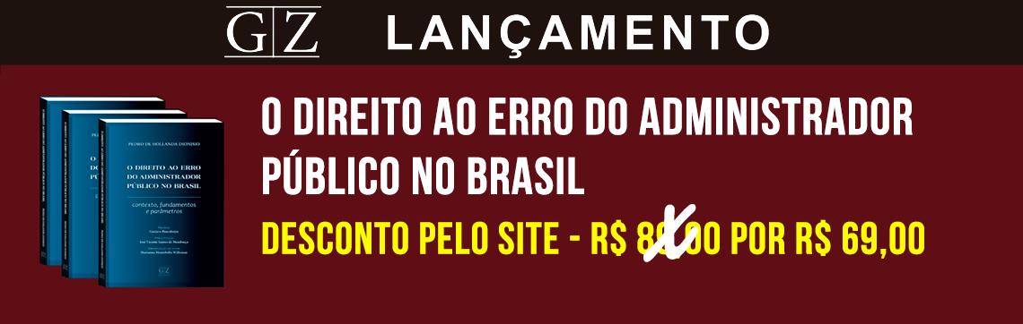 O DIREITO AO ERRO DO ADMINISTRADOR PÚBLICO NO BRASIL