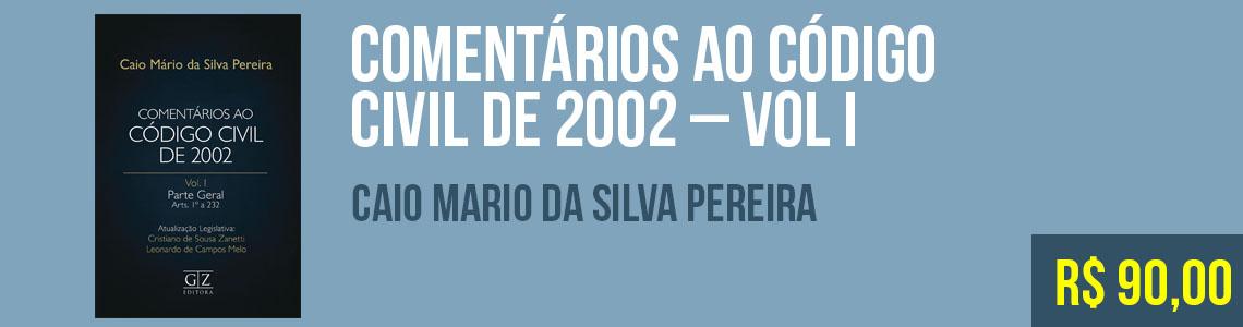 Comentários ao Código Civil de 2002 - vol. I - Caio Mario