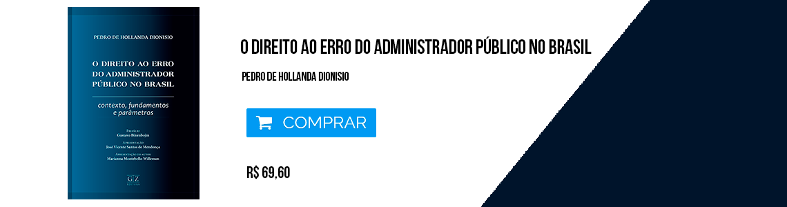 O DIREITO AO ERRO DO ADMINISTRADOR PÚBLICO NO BRASIL 2