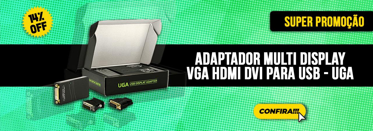 Adaptador Multi Display Vga Hdmi Dvi Para Usb - UGA