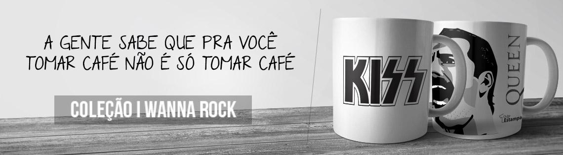 Canecas Coleção I Wanna Rock