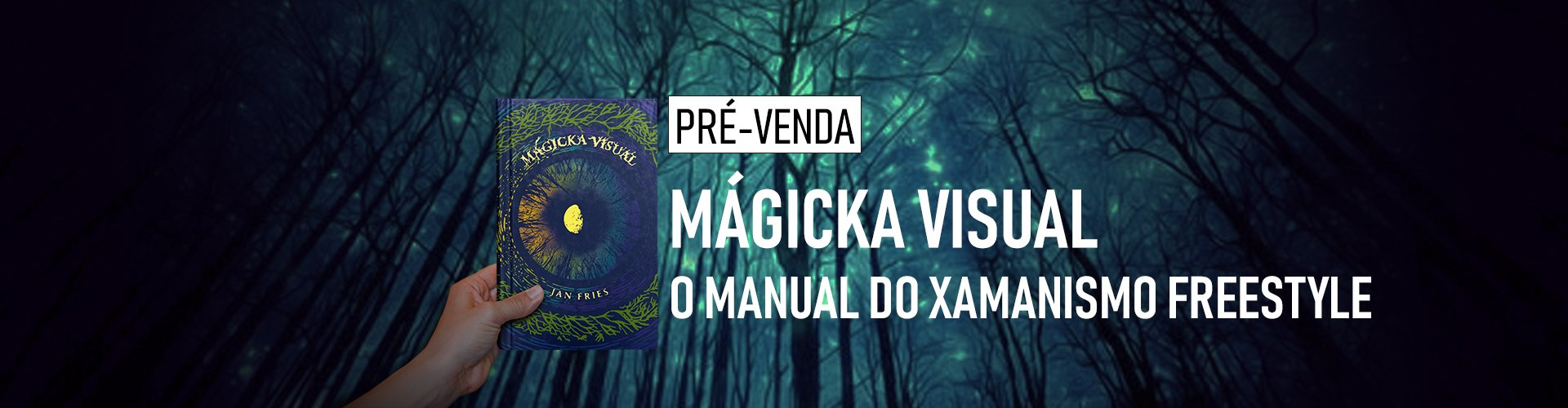 Mágicka Visual – Um Manual de Xamanismo Freestyle - Jan Fries