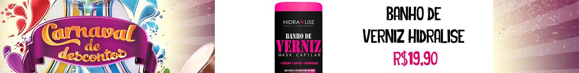Banho de Verniz Hidralise-tarja-2018Carnaval