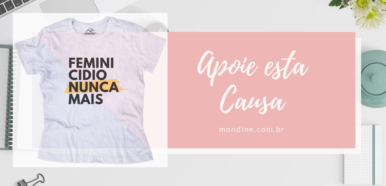 CAMISETA - FEMINICIDIO NUNCA MAIS - APOIE ESTA CAUSA 2