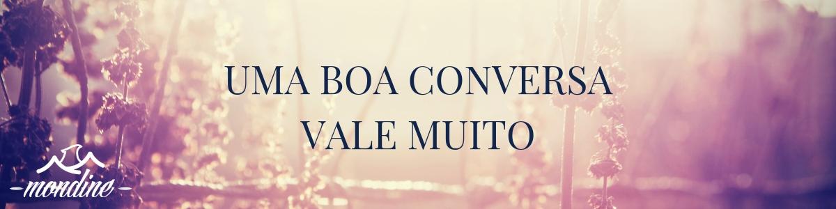 1 BANNERS DE UMA BOA CONVERSA, AMOR E FELICIDADE - MONDINE