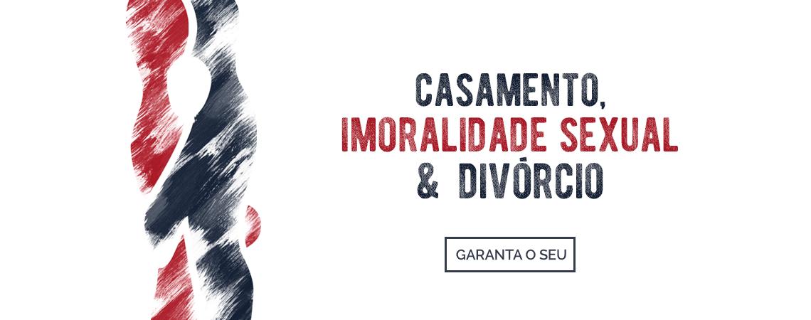 0 - Casamento, Imoralidade Sexual e Divórcio