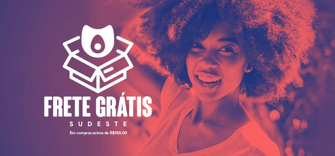 Frete Grátis - Sudeste R$ 150