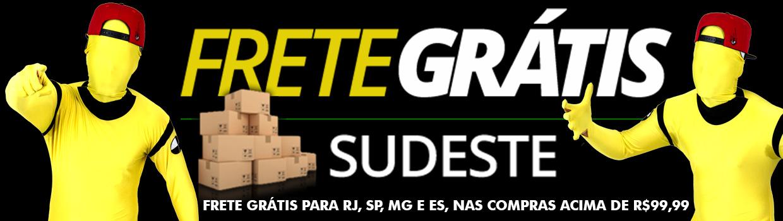 FRETE GRÁTIS SUDESTE