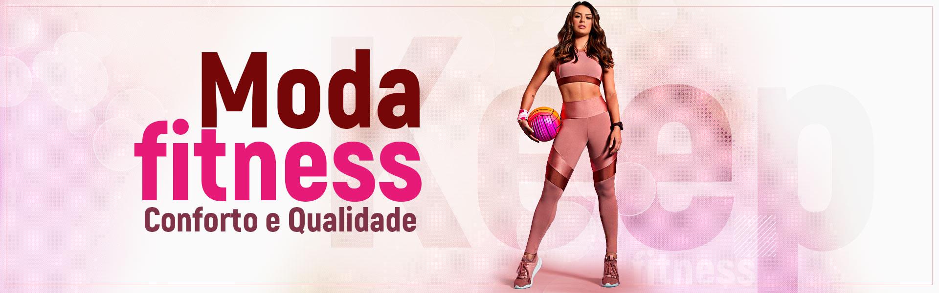 Moda Fitness - Roupas Fitness - Keep Fitness - Roupas para Academia