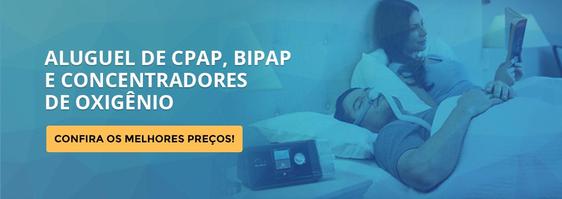 Aluguel de CPAP, BIPAP e Concentrador de oxigênio
