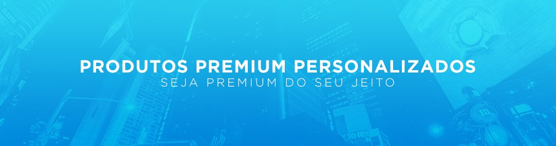 Produtos Premium Personalizados