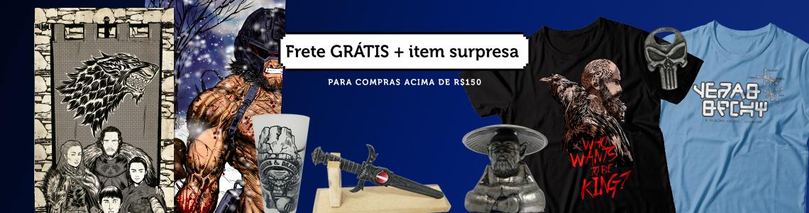 Frete Grátis + Surpresa acima de R$150