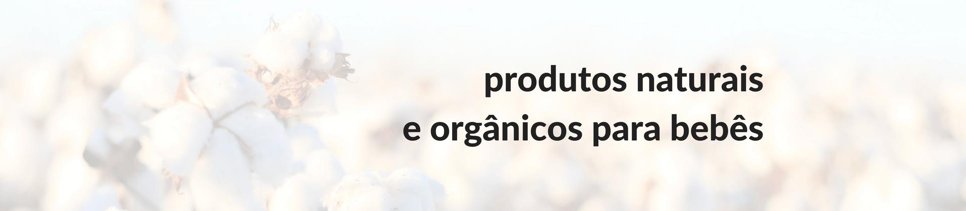 Produtos naturais e orgânicos para bebês