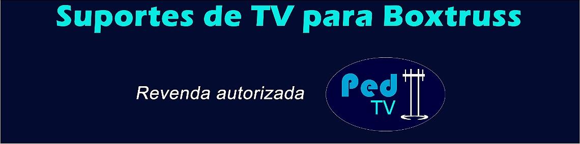Suporte de TV para Boxtruss - pedtv