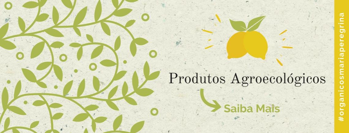 Produtos Agroecológicos